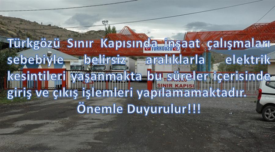 Türkgözü Sınır Kapısı'nda İnşaat Çalışması Duyurusu